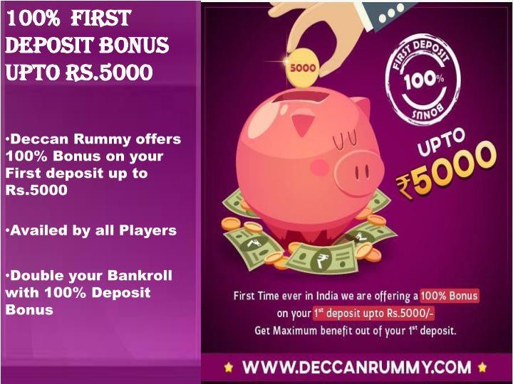 100%  First deposit bonus upto Rs.5000