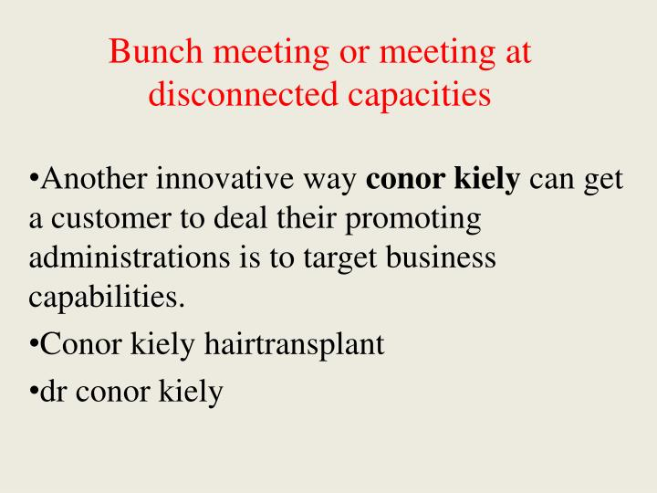 Bunch meeting or meeting at disconnected capacities