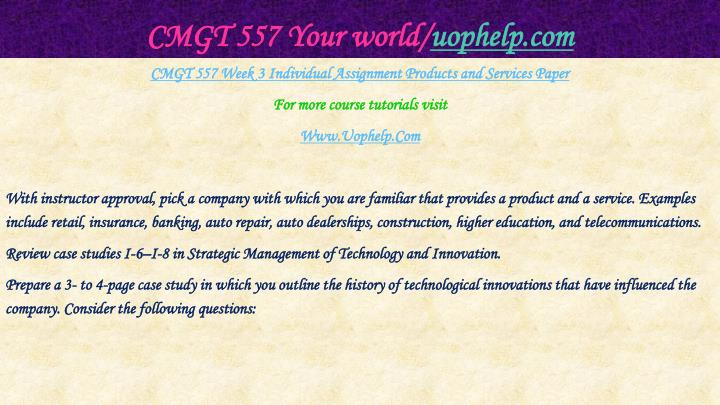 CMGT 557 Your world/