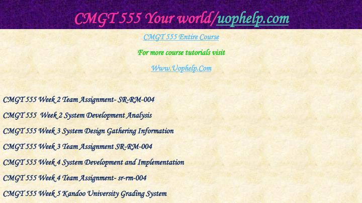 Cmgt 555 your world uophelp com1