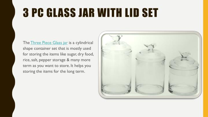 3 PC GLASS JAR WITH LID SET