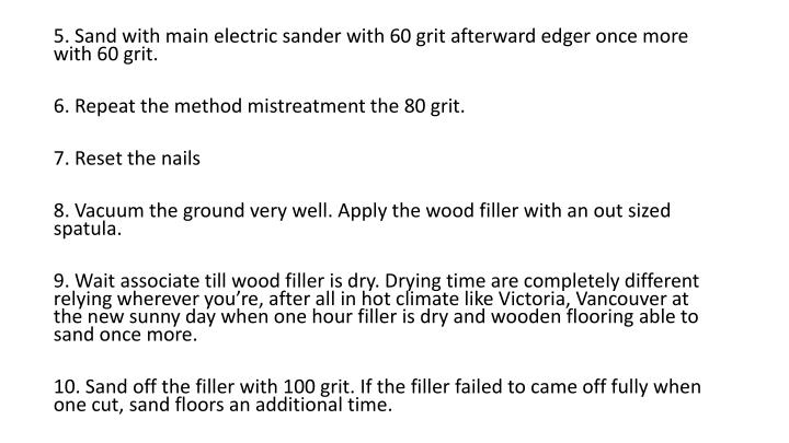 5. Sand with main electric sander with 60 grit afterward edger once more with 60 grit.