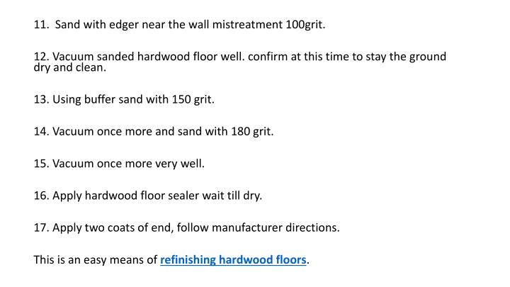 Sand with edger near the wall mistreatment 100grit.