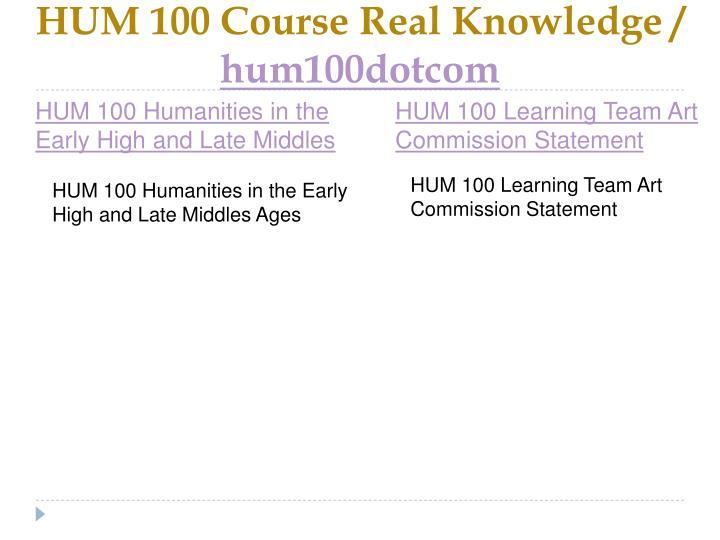 Hum 100 course real knowledge hum100dotcom2