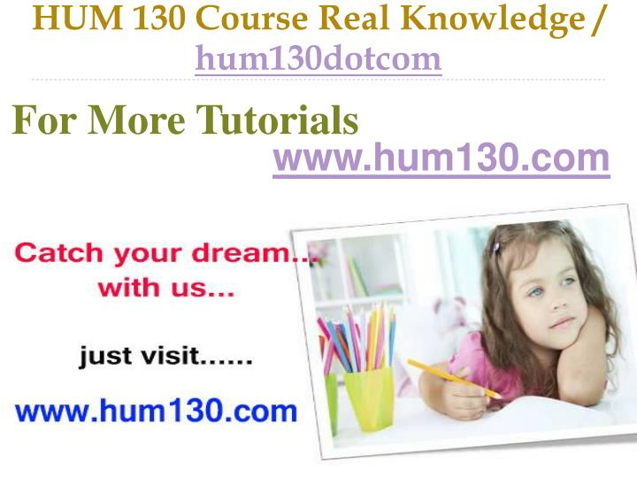 HUM 130 Course Real Knowledge /