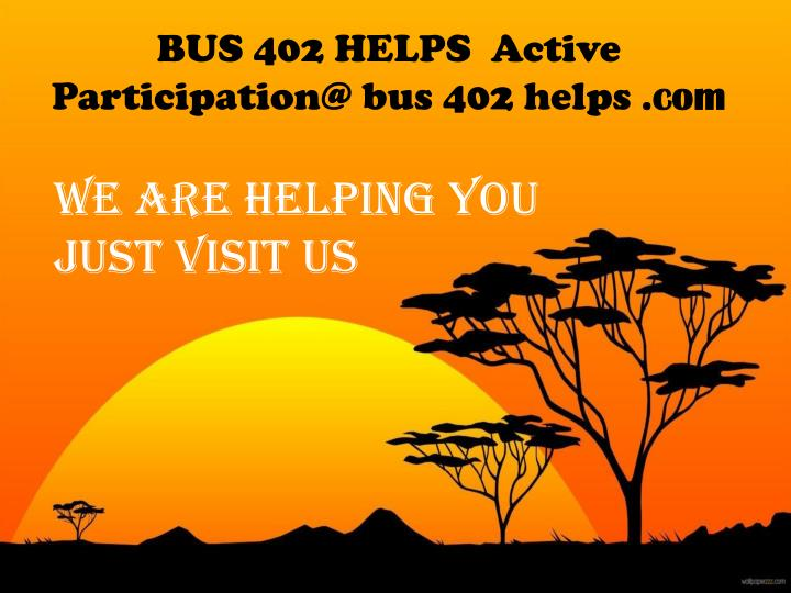 BUS 402 HELPS