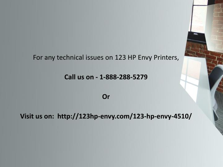 For any technical issues on 123 HP Envy Printers,