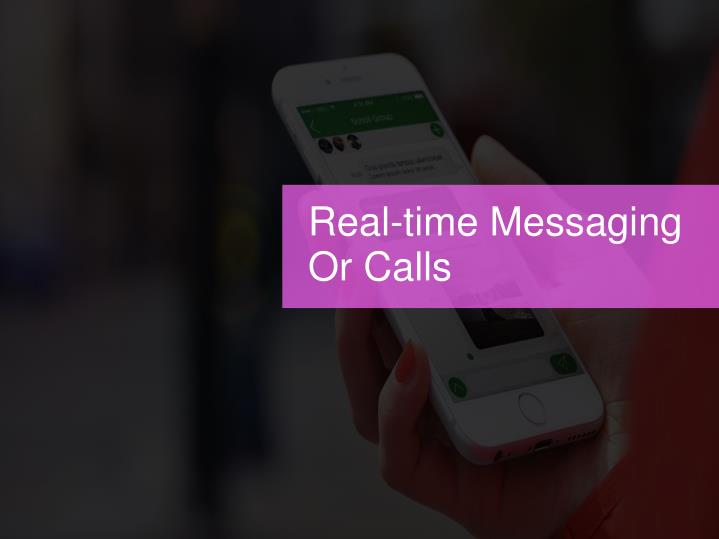 Real-time Messaging Or Calls