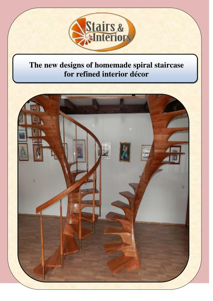 The new designs of homemade spiral staircase