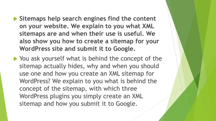Sitemaps help search engines find the content on your website.We explain to you what XML sitemaps ...