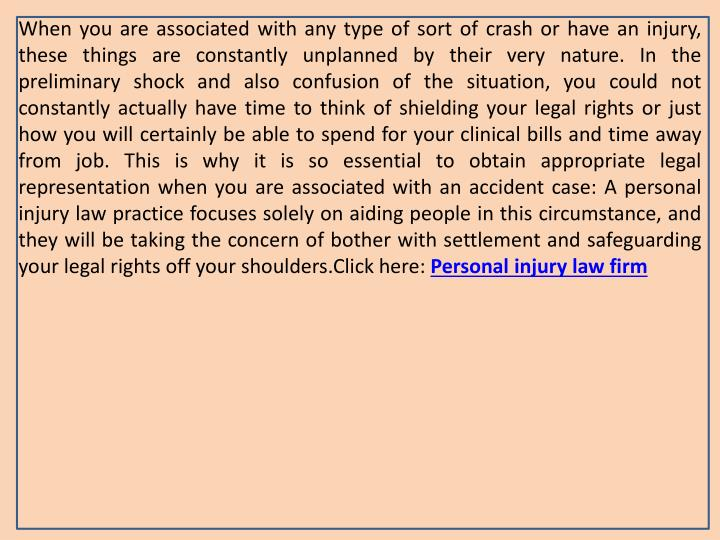 When you are associated with any type of sort of crash or have an injury, these things are constantl...