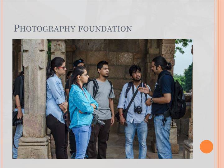 Photography foundation