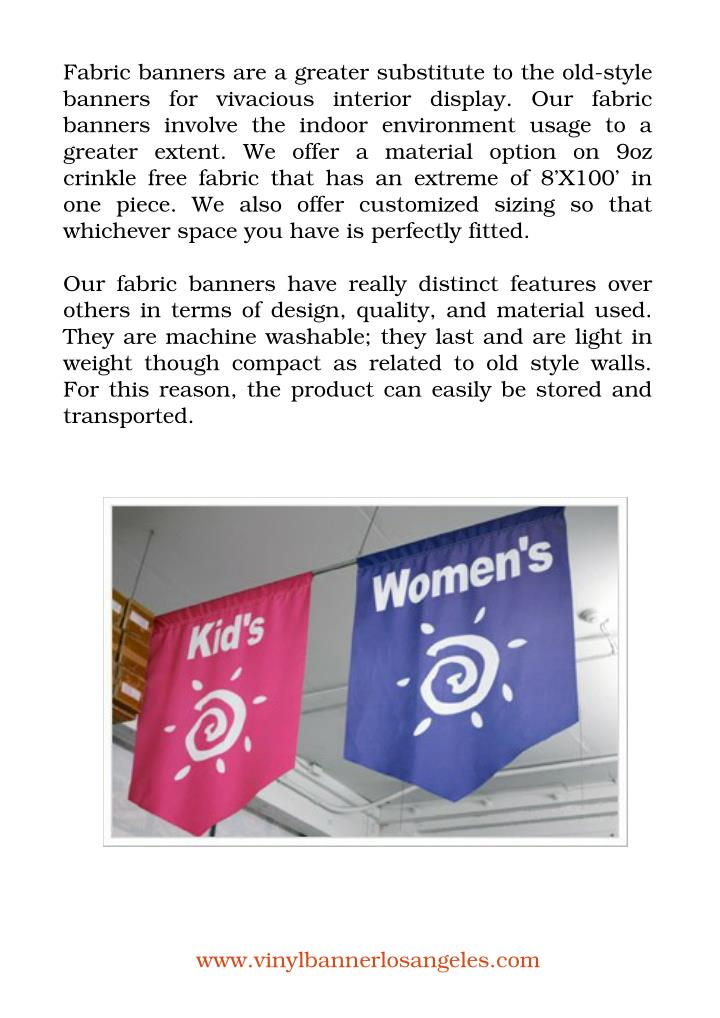 Fabric banners are a greater substitute to the old­style
