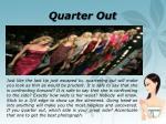quarter out