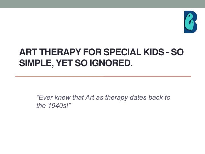 art therapy for special kids so simple yet so ignored