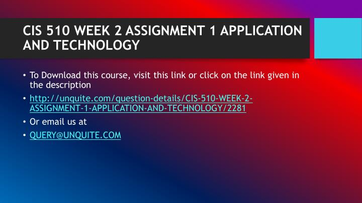 Cis 510 week 2 assignment 1 application and technology1