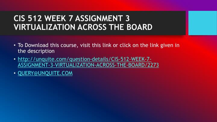 Cis 512 week 7 assignment 3 virtualization across the board1