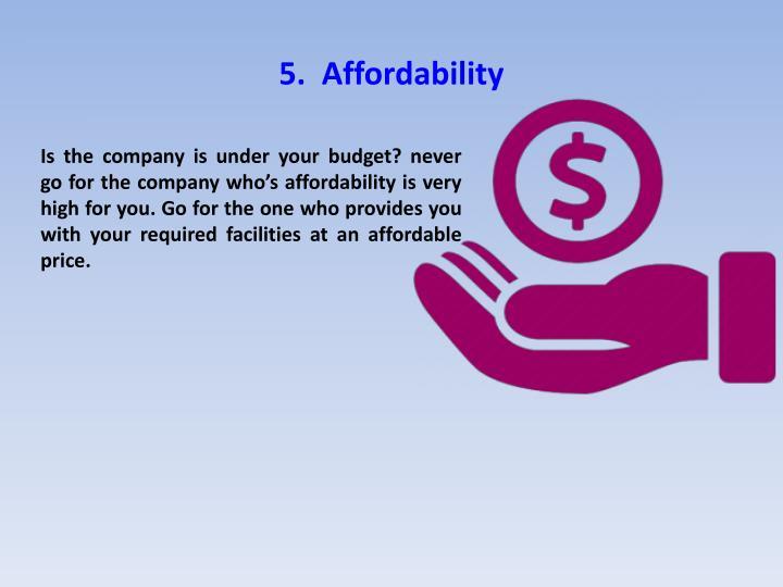 5.  Affordability