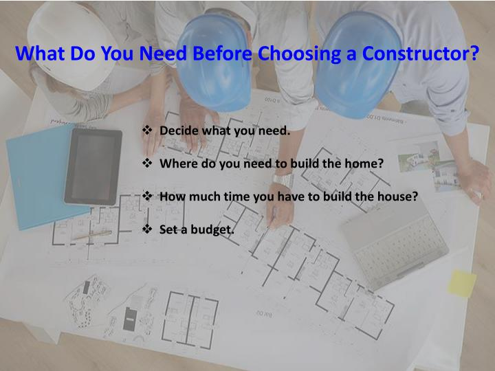 What Do You Need Before Choosing a Constructor?