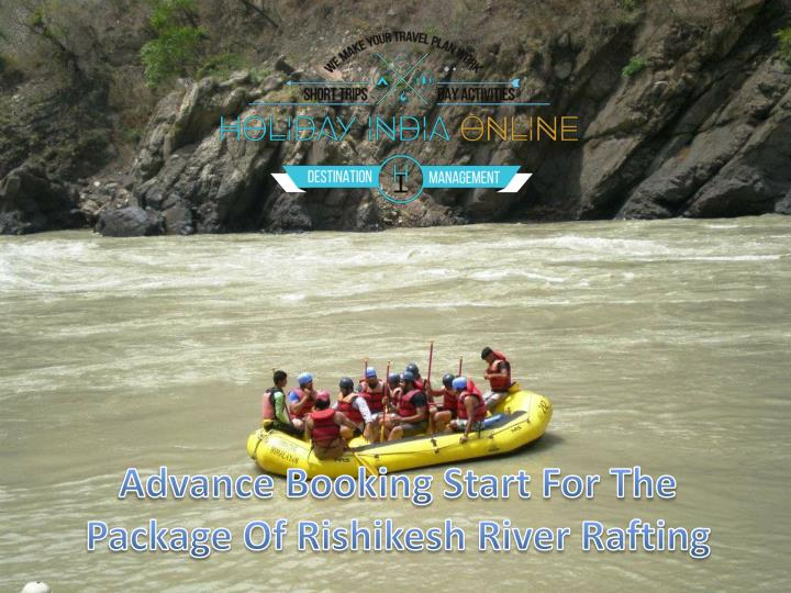 advance booking start for the package of rishikesh river rafting n.