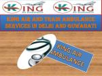 king air and train ambulance services in delhi and guwahati6