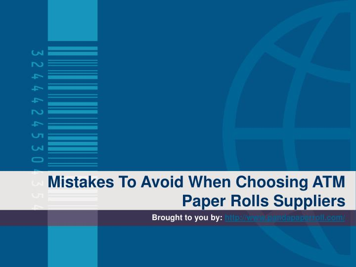 mistakes to avoid when choosing atm paper rolls suppliers n.