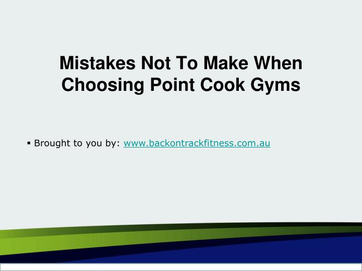 Mistakes not to make when choosing point cook gyms