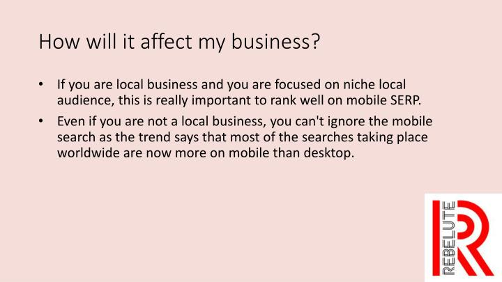 How will it affect my business?