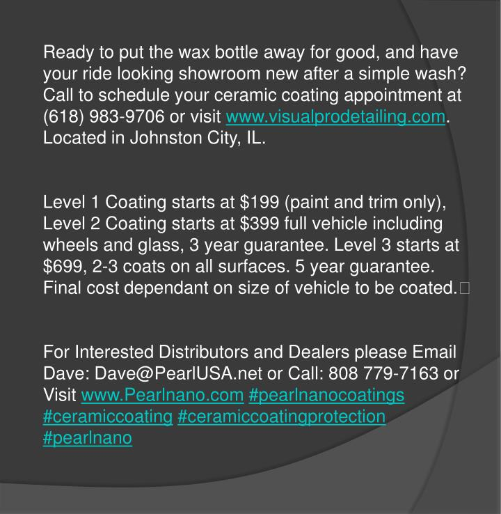 Ready to put the wax bottle away for good, and have your ride looking showroom new after a simple wash? Call to schedule your ceramic coating appointment at (618) 983-9706 or visit