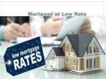mortgage at low rate1