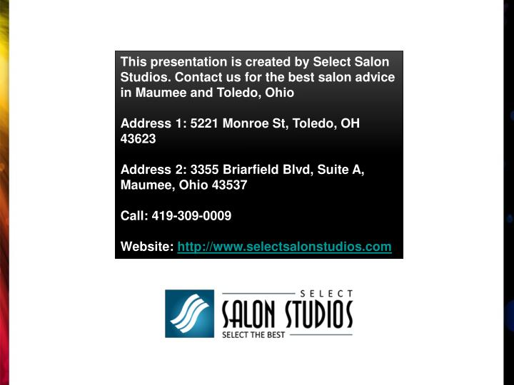 This presentation is created by Select Salon Studios. Contact us