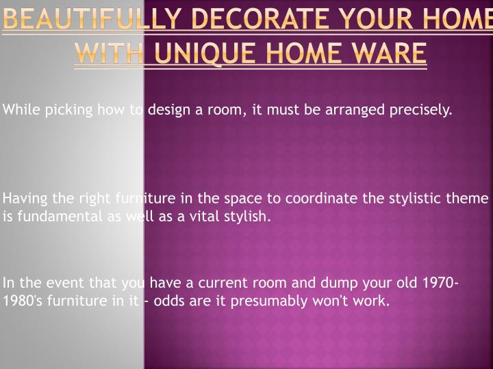 Beautifully decorate your home with unique home ware