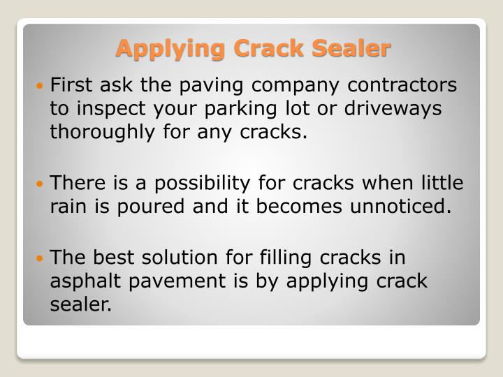 First ask the paving company contractors to inspect your parking lot