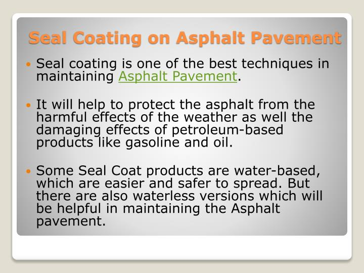 Seal coating is one of the best techniques