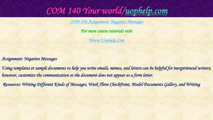 Com 140 your world uophelp com1
