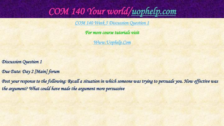 COM 140 Your world/