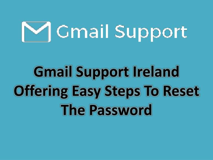 Gmail Support Ireland Offering Easy Steps To Reset The Password