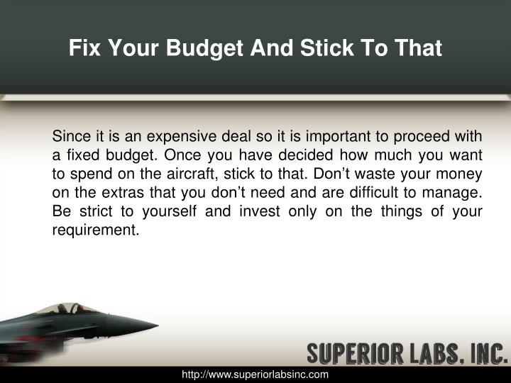Fix your budget and stick to that