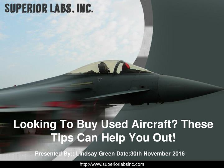 Looking to buy used aircraft these tips can help you out