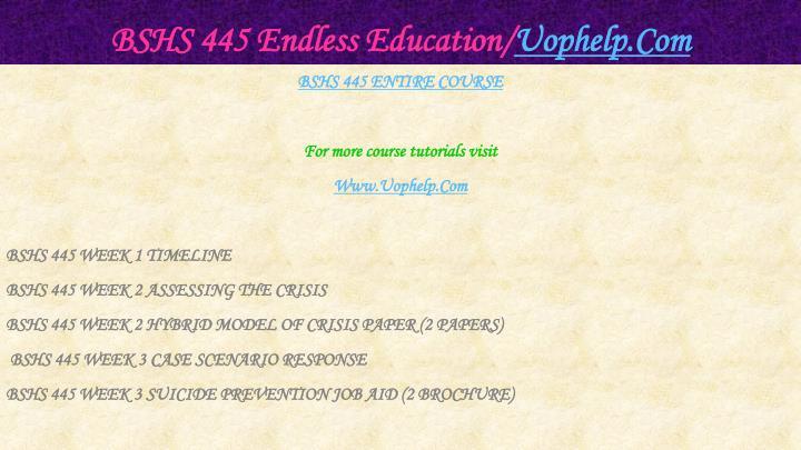 Bshs 445 endless education uophelp com1