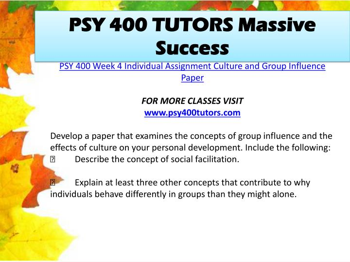 psy 400 group influence Read this essay on group influence assignment come browse our large digital warehouse of free sample essays group influence psy/400 march 11, 2013.