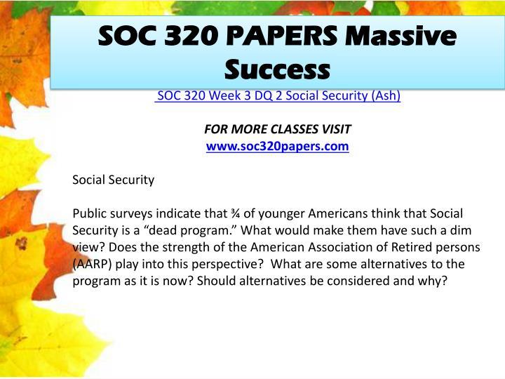 SOC 320 PAPERS Massive Success