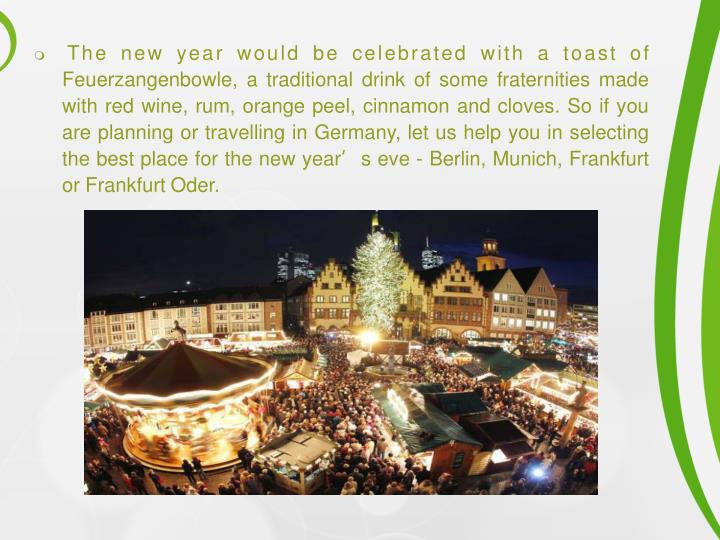 The new year would be celebrated with a toast of Feuerzangenbowle, a traditional drink of some frat...