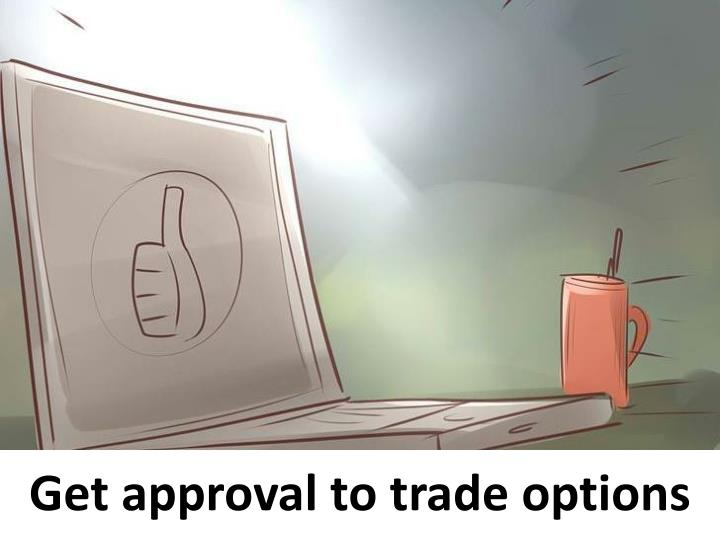 Get approval to trade options