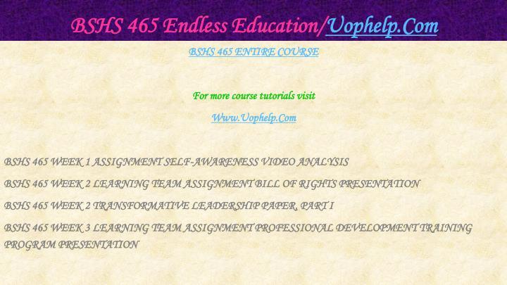 Bshs 465 endless education uophelp com1