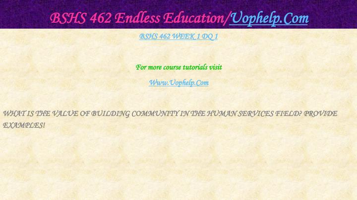 Bshs 462 endless education uophelp com2