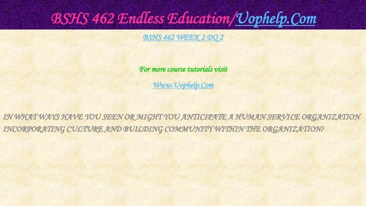 BSHS 462 Endless Education/