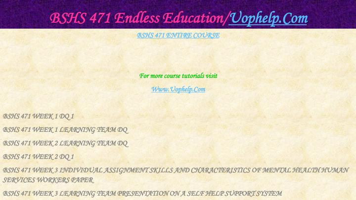 Bshs 471 endless education uophelp com1