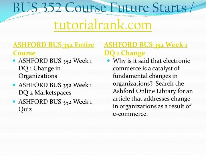 Bus 352 course future starts tutorialrank com1