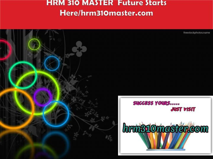 hrm 310 master future starts here hrm310master com n.